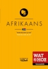 ,Wat & Hoe Taalgids Afrikaans