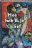 Piet Weisfelt,Hoe heb ik je lief