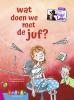 Paul van Loon, Nicolle van den Hurk,Wat doen we met de juf?