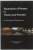 ,Separation of Powers in Theory and Practice
