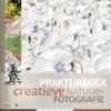 Marijn  Heuts, Bob  Luijks, Roeselien  Raimond, Johan van de Watering,Praktijkboek creatieve natuurfotografie