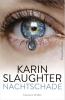 Karin  Slaughter ,Nachtschade
