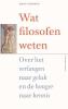 <b>Hans  Thijssen</b>,Wat filosofen weten