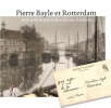 <b>Caroline  Dijk</b>,Pierre Bayle et Rotterdam