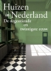 ,<b>Huizen in Nederland: De 19de en 20ste eeuw</b>