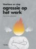 <b>Henk van den Muijsenberg</b>,Voorkom en stop agressie op het werk
