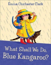 Clark, Emma What Shall We Do, Blue Kangaroo?