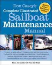 Casey, Don Don Casey`s Complete Illustrated Sailboat Maintenance Manual