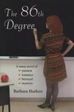 Harken, Barbara The 86th Degree