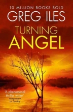 Greg Iles Turning Angel