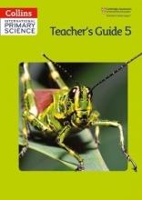 Daphne Paizee,   Karen Morrison,   Tracey Baxter,   Sunetra Berry International Primary Science Teacher`s Guide 5