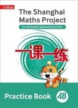 Shanghai Maths - The Shanghai Maths Project Practice Book 4b