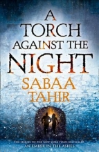Tahir, Sabaa Tahir*An Ember in the Ashes 2. A Torch Against