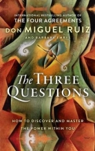Don Miguel, Jr. Ruiz,   Barbara Emrys The Three Questions