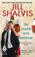 Shalvis, Jill The Trouble With Mistletoe
