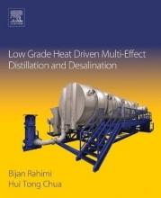Hui Chua Low Grade Heat Driven Multi-Effect Distillation and Desalination