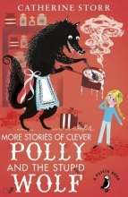 Catherine Storr More Stories of Clever Polly and the Stupid Wolf