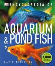 David Alderton Encyclopedia of Aquarium and Pond Fish