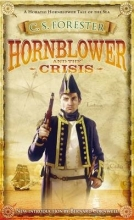 Forester, C S Hornblower and the Crisis