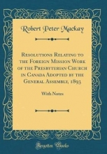 Mackay, Robert Peter Mackay, R: Resolutions Relating to the Foreign Mission Work