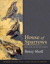 Betsy Sholl House of Sparrows