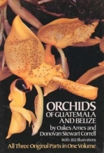 Oakes Ames,   Donovan Stewart Correll The Orchids of Guatemala and Belize