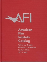Afi, American Film The American Film Institute Catalog - Within Our Gates - Ethnicity in American Feature Films, 1911-1960