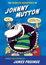 Proimos, James The Complete Adventures of Johnny Mutton