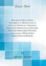 Peretti, Antonio Peretti, A: Relazione Delle Feste Celebrate in Modena per le