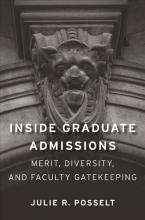 Julie R. Posselt Inside Graduate Admissions