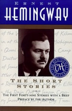 Hemingway, Ernest The Short Stories/the First Forty-Nine Stories With a Brief Preface by the Author