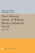 Morris, William The Collected Letters of William Morris, Volume II . Part B - 1885-1888