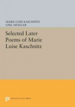 Marie Luise Kaschnitz,   Lisel Mueller Selected Later Poems of Marie Luise Kaschnitz