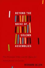 Allen, Richard Beyond the Noise of Solemn Assemblies