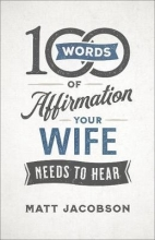 Matt Jacobson 100 Words of Affirmation Your Wife Needs to Hear