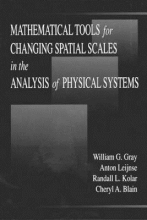William G. (University of Notre Dame) Gray,   Anton Leijnse,   Randall L. Kolar,   Cheryl A. Blain Mathematical Tools for Changing Scale in the Analysis of Physical Systems