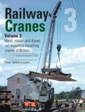 Peter Tatlow Railway Cranes Volume 3