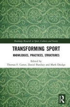 Thomas F. Carter,   Daniel Burdsey,   Mark Doidge Transforming Sport