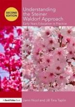 Janni Nicol Understanding the Steiner Waldorf Approach