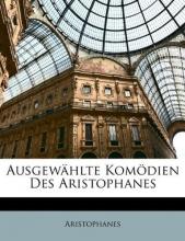 Aristophanes, Aristophanes Ausgewählte Komödien Des Aristophanes