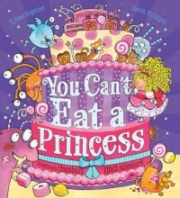 Rogerson, Gillian You Can`t Eat a Princess!
