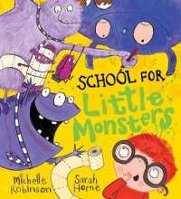 Robinson, Michelle School for Little Monsters