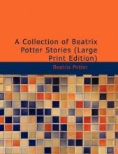 Potter, Beatrix A Collection of Beatrix Potter Stories
