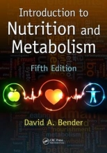 David A. (Emeritus Professor, University College London, UK) Bender Introduction to Nutrition and Metabolism