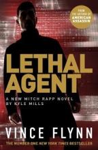 Vince Flynn,   Kyle Mills Lethal Agent