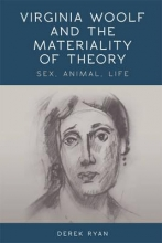 Ryan, Derek Virginia Woolf and the Materiality of Theory