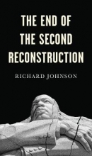 Richard Johnson The End of the Second Reconstruction