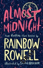 Rowell, Rainbow Almost Midnight: Two Festive Short Stories