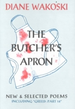 Wakoski, Diane The Butcher`s Apron