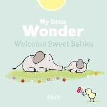 Mack van Gageldonk , My Little Wonder. Welcome Sweet Babies